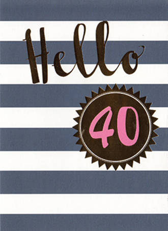 Birthday Age Card 40 Female Hello Foil
