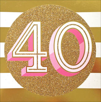 Birthday Age Card 40 Female Kiss Kiss Gold