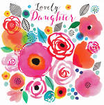 Daughter Birthday Card: Flower Show Lovely