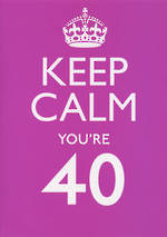 Age Card 40 Female Keep Calm