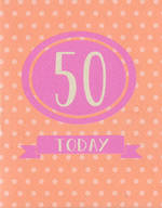Age Card 50 Female Polka Dots Today
