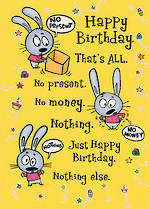 Hallmark Humorous Birthday Card: No Present No Money Nothing