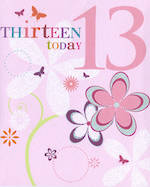 Birthday Age Card 13 Female Candy Burst Flowers