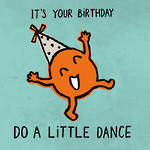 Hello There Birthday Do A Dance