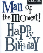 Male Birthday Card: Brightside Man Of The Moment
