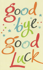 Good Luck Card Good Bye and Good Luck