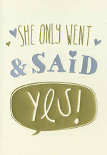 Engagement Card: She Only Went And Said Yes