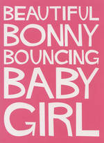 Baby Card Girl: Shout Bonny Bouncing