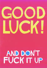 Good Luck Card: Shout Don't F It Up