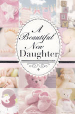 Baby Card Girl: Beautiful New Daughter