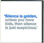 Lyric: Silence Is Golden